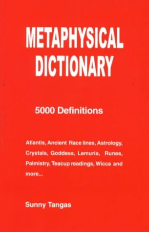 Metaphysical Dictionary: 5000 Definitions.: Sunny Tangas.