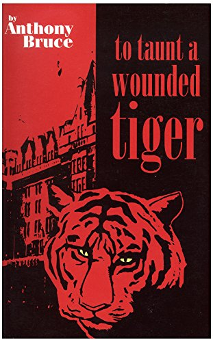 9780968178706: To Taunt a Wounded Tiger