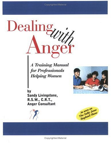 Dealing With Anger: A Training Manual for Professionals Helping Women: Livingstone, Sandy