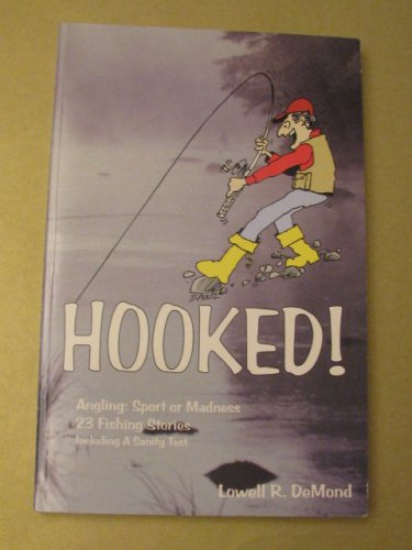 Hooked! : Sport or Madness? 23 Fishing: Lowell R. DeMond