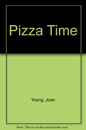 Pizza Time (0968192505) by Young, Joan; Hoidas, Patricia