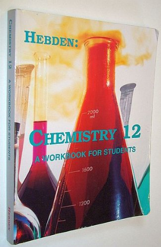 9780968206904: Hebden: Chemistry 12 (Twelve) - A Workbook for Students