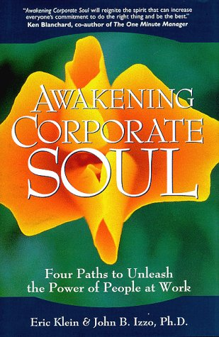 9780968214916: Awakening Corporate Soul: Four Paths to Unleash the Power of People at Work
