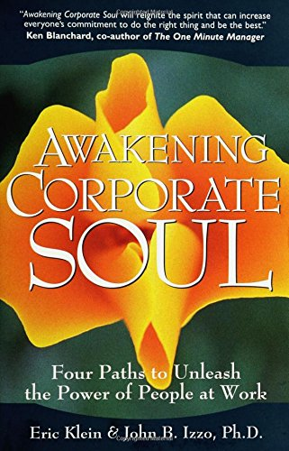 Awakening Corporate Soul: Four Paths to Unleash: Eric Klein, John