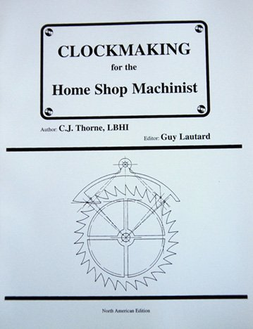 9780968224403: Clockmaking for the Home Shop Machinist