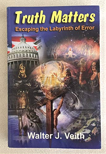 9780968236338: Truth Matters: Escaping the Labyrinth of Error