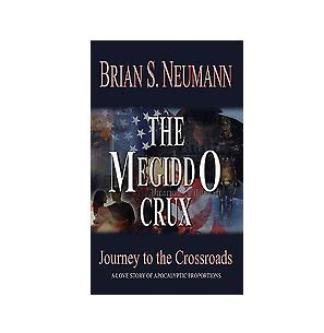 THE MEGIDDO CRUX (Journey to the Crossroads): BRIAN S. NEUMANN