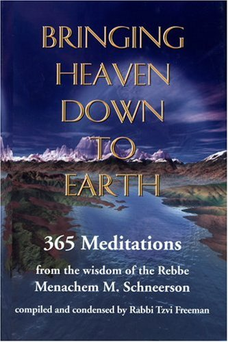9780968240809: 1: Bringing Heaven Down to Earth: 365 Meditations of the Rebbe