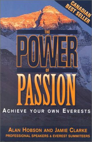 The Power of Passion: Achieve Your Own Everests: Hobson, Alan; Clark, Jamie