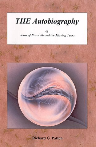 9780968243701: The Autobiography of Jesus of Nazareth and the Missing Years
