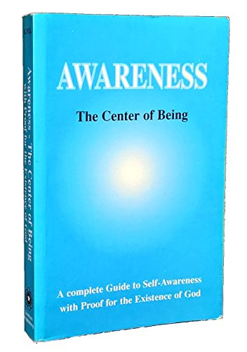 Awareness: The Center of Being: Karl W. Benzing