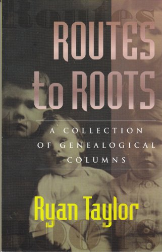 Routes to Roots: A Collection of Tracing: Taylor, Ryan