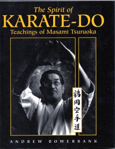 The Spirit of Karate-Do: Teachings of Masami Tsuruoka: Bowerbank, Andrew