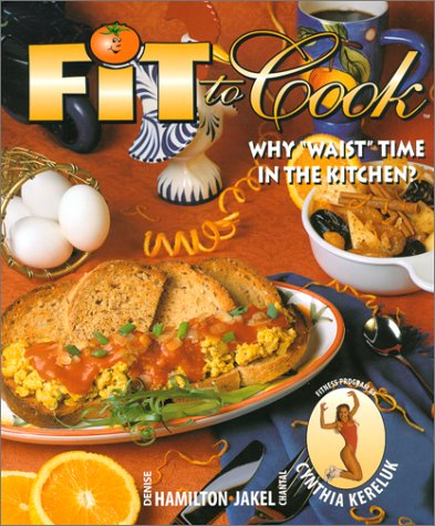 9780968254301: Fit to Cook : Why