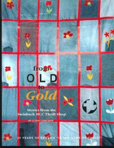 9780968264409: From Old to Gold : Stories from the Steinbach MCC Thrift Store