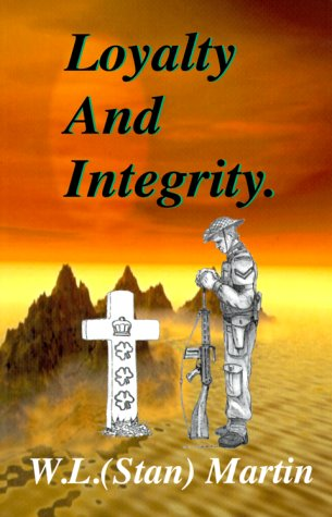 Loyalty and Integrity.: Martin, W. L.