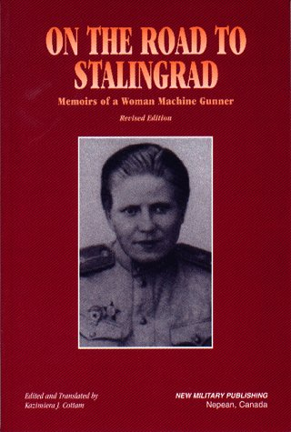 9780968270202: On the Road to Stalingrad: Memoirs of a Woman Machine Gunner