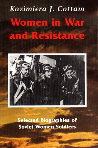 9780968270226: Women in War and Resistance: Selected Biographies of Soviet Women Soldiers