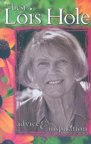 9780968279144: Best of Lois Hole, The: Advice & Inspiration for Gardeners