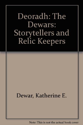 9780968291504: Deoradh: The Dewars: Storytellers and Relic Keepers