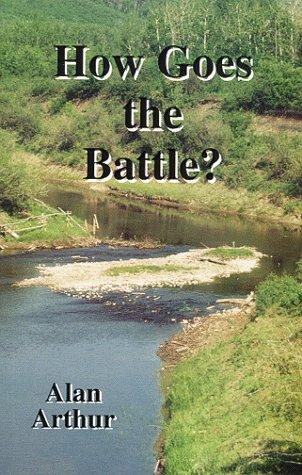 How Goes the Battle?: Arthur, Alan, Beryman, Jason