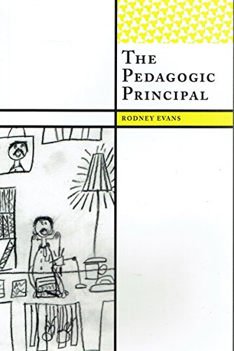 The Pedagogic Principal: Rodney Evans