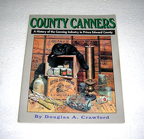 County Canners A History of the Canning: Crawford, Douglas