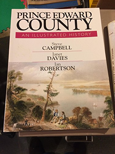 9780968310953: Prince Edward County An Illustrated History