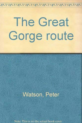 The Great Gorge Route: Watson, Peter