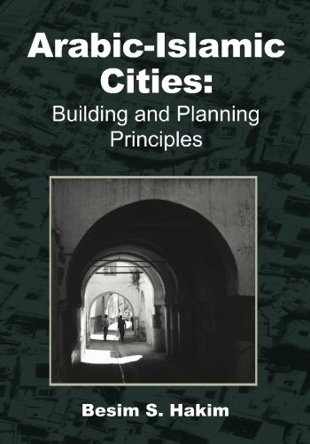 Arabic-Islamic Cities: Building and Planning Principles: Hakim, Besim S.