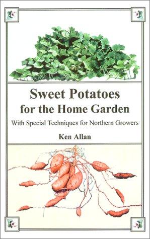 Sweet Potatoes for the Home Garden: Ken Allan