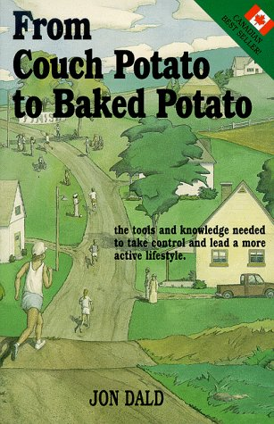 9780968324608: From Couch Potato to Baked Potato
