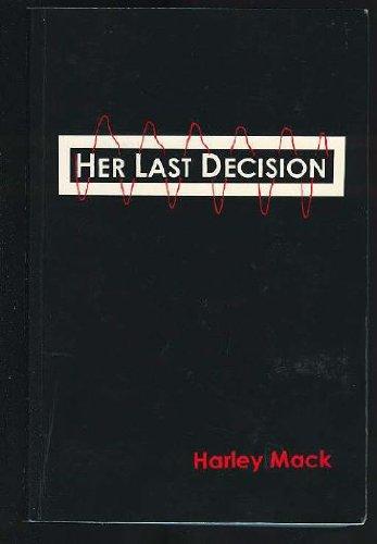 Her last decision: Mack, Harley
