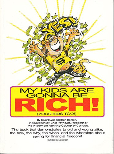My Kids are Gonna Be Rich!: Lyall, Stuart
