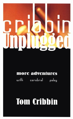 9780968330210: Cribbin Unplugged ...More Adventures with Cerebral Palsy