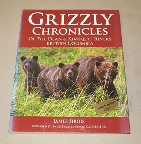 Grizzly Chronicles of the Dean & Kimsquit: James Sirois