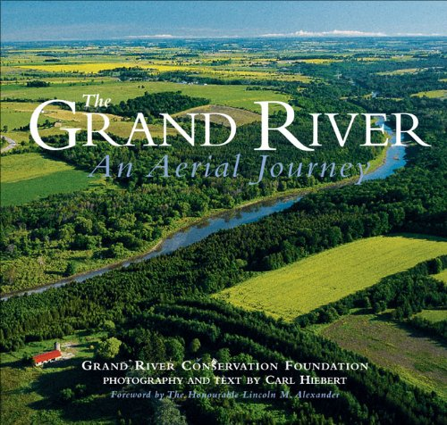 9780968338933: The Grand River - An Aerial Journey (Grand River Conservation Authority)