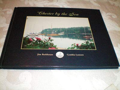 Chester by the Sea: Jim Barkhouse; Cynthia Lamson