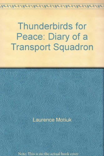 Thunderbirds for Peace: Diary of a Transport Squadron