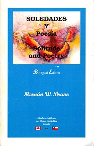 Soledades y Poesía / Solitude and Poetry: Bravo, Hernán W.