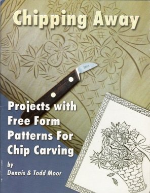 9780968344828: Chipping Away Presents Projects with Free Form Patterns for Chip Carving