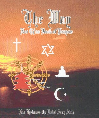 The Way: Neo Ch'an Book of Prayers