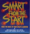 9780968355206: Smart From the Start Make the most of your child's learning