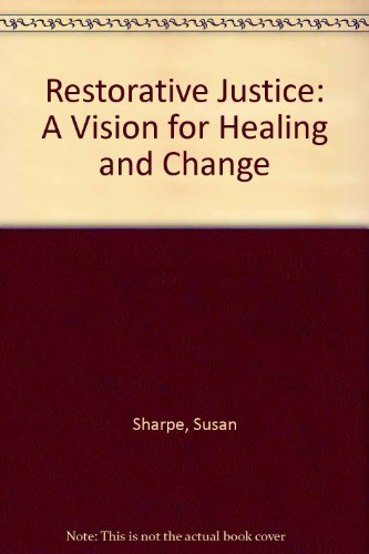 9780968359501: Restorative justice: A vision for healing and change