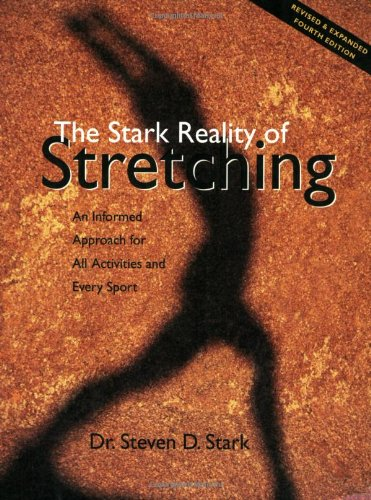 The Stark Reality of Stretching: An Informed: Dr. Steven D.