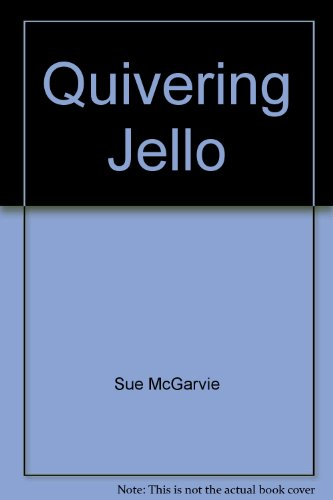 9780968361207: Quivering Jello: How to Have Mind-Blowing, Toe Curling, Orgasms!