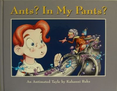 9780968365403: Ants? In My Pants? : An Antimated Tale