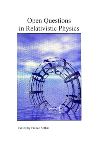 9780968368916: Open Questions in Relativistic Physics: Proceedings of an International Conference on Special Relativity and Some of Its Applications