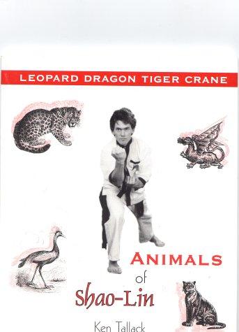 Animals Of Shaolin: Tallack, Ken
