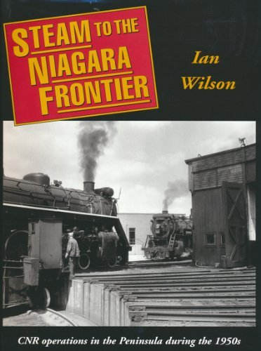 Steam to the Niagara Frontier: Wilson, Ian